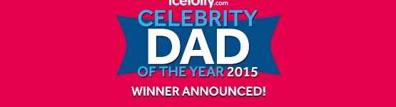 Celebrity Dad of the Year 2015: Winner Announced!
